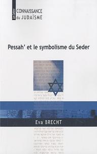 Pessah' et le symbolisme du Seder - Eva Brecht pdf epub