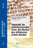 Eva Cancik-Kirschbaum et Christian Hess - Toponyme der mittelassyrischen Texte: Der Westen des mittelassyrischen Reiches - Obermesopotamien im 2. Jt. v.Chr. - MTT I/2.