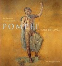 Eva Cantarella et Luciana Jacobelli - Pompéi - Un art de vivre.