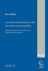 Eva Cellina - La commercialisation des données personnelles - Aspects de droit contractuel et de protection des données.