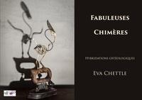 Eva Chettle et Marie Delarue - Fabuleuses Chimères - Hybridations ostéologiques.