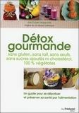 Eva-Claire Pasquier - Détox gourmandes sans gluten, sans lait, sans oeufs, sans sucres ajoutés ni cholestérol, 100 % végétales - Un guide pour se dépolluer et préserver sa santé par l'alimentation.
