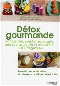 Accentsonline.fr Détox gourmandes sans gluten, sans lait, sans oeufs, sans sucres ajoutés ni cholestérol, 100 % végétales - Un guide pour se dépolluer et préserver sa santé par l'alimentation Image