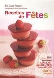 Eva-Claire Pasquier - Recettes de fêtes - Pour personnes sensibles sans lait, sans gluten, sans oeufs 100%.