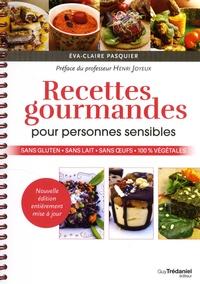 Eva-Claire Pasquier - Recettes gourmandes pour personnes sensibles - Sans gluten, sans lait, sans oeufs, 100% végétales.