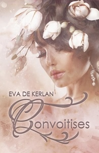 Eva de Kerlan - Convoitises.