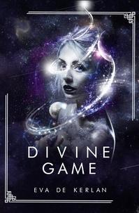 Eva de Kerlan - Divine Game.