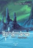 Eva de Kerlan - Ephémères - Tome 1 - Aardhen.