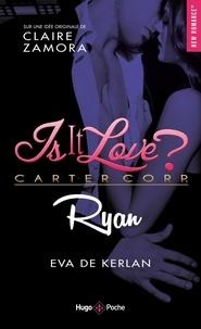 Eva de Kerlan - Is it love ?  : Ryan.