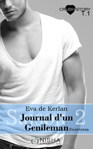 Eva de Kerlan - Journal d'un gentleman Sweetness - Saison 2 tome 1 L'oublier.