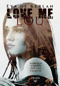 Eva de Kerlan - Love me Lou.