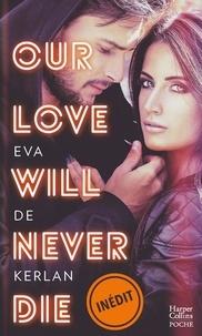 Eva de Kerlan - Our Love Will Never Die.