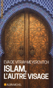 Eva de Vitray-Meyerovitch - Islam, l'autre visage.