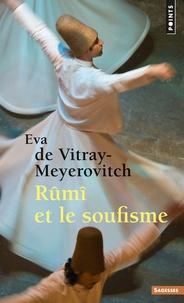 Eva de Vitray-Meyerovitch - Rûmî et le soufisme.