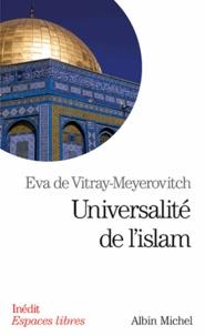 Eva de Vitray-Meyrovitch - Universalité de l'Islam.