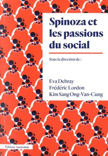 Eva Debray et Frédéric Lordon - Spinoza et les passions du social.