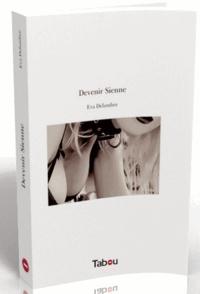 Eva Delambre - Devenir Sienne.