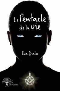 Eva Diallo - Le pentacle de la vie.