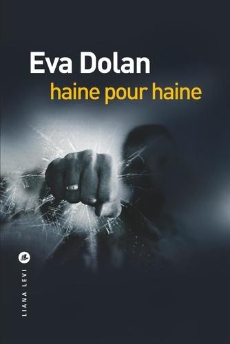 Haine pour haine - Eva Dolan - Format ePub - 9791034900800 - 16,99 €
