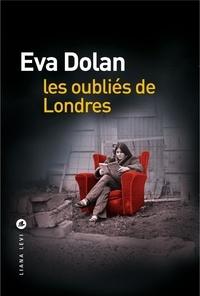 Eva Dolan - Les oubliés de Londres.