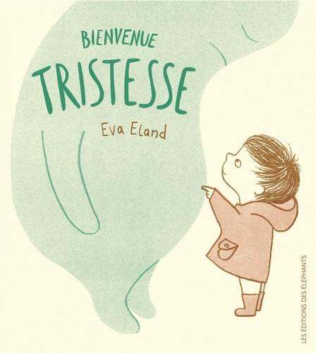 Eva Eland - Bienvenue tristesse.
