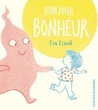 Eva Eland - Bonjour Bonheur.