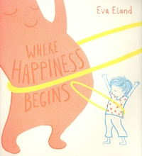 Eva Eland - Where Happiness Begins.