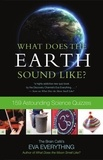 Eva Everything et Anne Emery - What Does the Earth Sound Like? - 159 Astounding Science Quizzes.