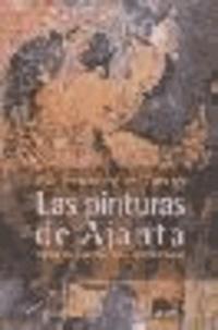 Eva Fernández del Campo - Las pinturas de Ajanta : teatro de la naturaleza en la India clásica.