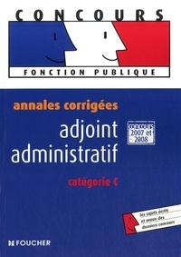 Eva Fontaine et Christian Latour - Adjoint administratif - Annales corrigées catégorie C.