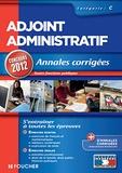 Eva Fontaine et Denise Laurent - Adjoint administratif - Annales corrigées.
