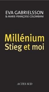 Eva Gabrielsson - Millénium, Stieg et moi.