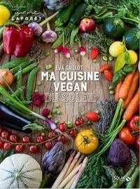 Eva Gaillot - Cuisine vegan du soleil.