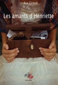Eva Giraud - Les amants d'Henriette - Un roman drôle et poétique.