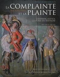 Eva Guillorel - La complainte et la plainte - Chanson, justice, cultures en Bretagne (XVIe-XVIIIe siècles). 1 CD audio