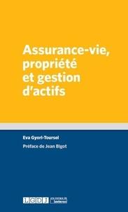 Eva Gyori-Toursel - Assurance-vie, propriété et gestion d'actifs - Opportunités et défis pour un instrument à la croisée du monde financier.