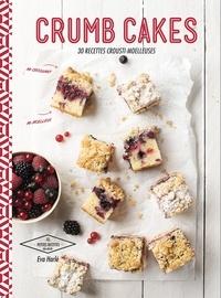 Eva Harlé - Crumb cakes - 30 recettes aux 2 textures.