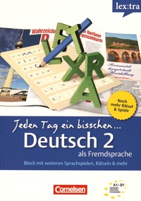 Eva Heinrich - Jeden Tag ein bisschen... Deutsch als Fremdsprache - Band 2, Block mit weiteren Sprachspielen, Rätseln & mehr.