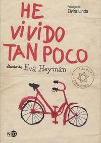 Eva Heyman - He vivido tan poco - Diario de Eva Heyman.