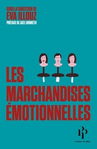 Eva Illouz et Axel Honneth - Les marchandises émotionnelles.