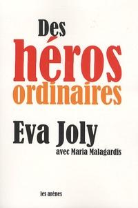 Eva Joly - Des héros ordinaires.