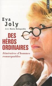 Eva Joly - Des héros ordinaires - Itinéraires d'hommes remarquables.