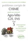 Eva Jullien et Jean-Marie Swiecicki - Problèmes corrigés de chimie posés aux concours Agro-Véto, G2E, ENS - Tome 5.