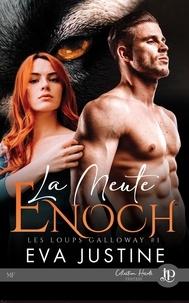 Eva Justine - LES LOUPS DE GALLOWAY 1 : La meute Enoch.