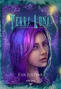 Eva Justine - Terra-Luna - 1 - La gardienne du bouclier - La gardienne du bouclier.