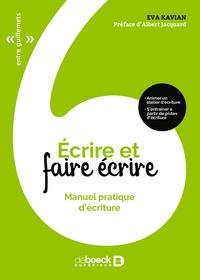 Eva Kavian - Écrire et faire écrire - Manuel pratique d'écriture.