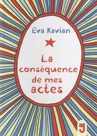 Eva Kavian - La conséquences de mes actes.