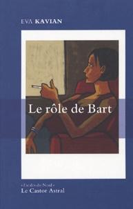 Eva Kavian - Le rôle de Bart.