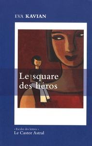 Eva Kavian - Le square des héros.