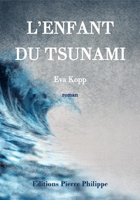 Eva Kopp - L'enfant du tsunami.
